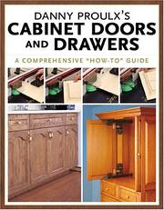 Cover of: Danny Proulx's cabinet doors and drawers.