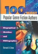 Cover of: 100 most popular genre fiction authors: biographical sketches and bibliographies
