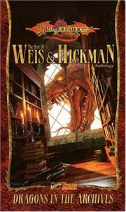 Cover of: Dragons in the Archives: The Best of Weis & Hickman (Dragonlance Anthology)
