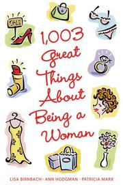 Cover of: 1,003 great things about being a woman