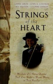 Cover of: Strings of the Heart: Members of a String Quartet Find Love Under a Miami Moon in Four Novellas