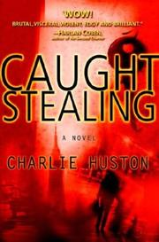 Cover of: Caught stealing: A Novel