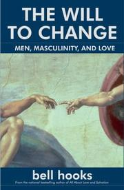 Cover of: The will to change: men, masculinity, and love