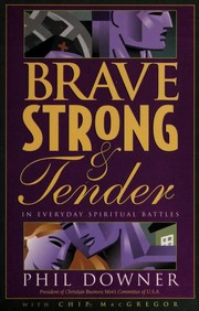 Cover of: Brave, strong, & tender in everyday spiritual battles