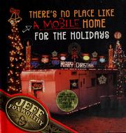 Cover of: There's no place like a mobile home for the holidays
