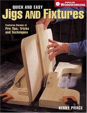 Cover of: Quick and easy jigs and fixtures