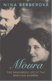 Cover of: Moura: the dangerous life of the Baroness Budberg