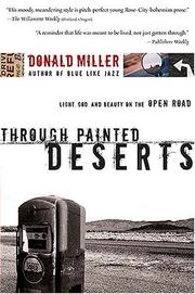 Cover of: Through painted deserts: light, God, and beauty on the open road