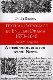 Cover of: Textual patronage in English drama, 1570-1640