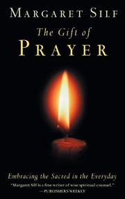 Cover of: The gift of prayer: embracing the sacred in the everyday