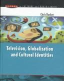 Cover of: Television, globalization and cultural identities