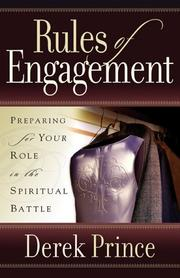 Cover of: Rules of engagement: preparing for your role in the spiritual battle