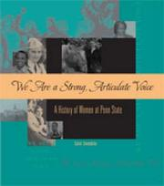 Cover of: We are a strong, articulate voice: a history of women at Penn State
