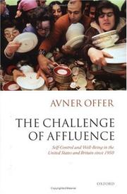 Cover of: The challenge of affluence: Self-Control and Well-Being in the United States and Britain since 1950