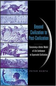 Cover of: Beyond civilization to post-civilization: conceiving a better model of life settlement to supersede civilization