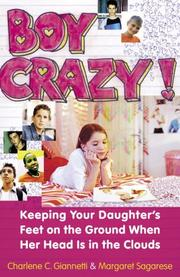 Cover of: Boy crazy!: keeping your daughter's feet on the ground when her head is in the clouds