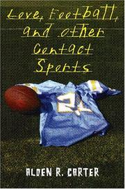 Cover of: Love, football, and other contact sports