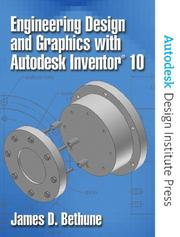 Cover of: Engineering design and graphics with Autodesk Inventor 10