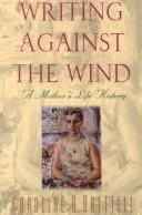 Cover of: Writing against the wind