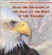 Cover of: From the dinosaurs of the past to the birds of the present