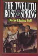 Cover of: The twelfth rose of spring