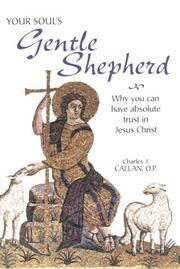 Cover of: Your soul's gentle shepherd: why you can have absolute trust in Jesus Christ