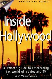 Cover of: Inside Hollywood: a writer's guide to researching the world of movies and TV