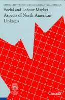 Cover of: Social and labour market aspects of North American linkages