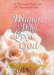 Cover of: Women who loved God: A Devotional Journey Through God's Word