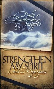 Cover of: Strengthen my spirit: daily devotional insights from the writings of Charles Spurgeon