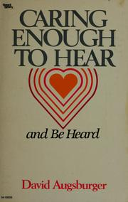 Cover of: Caring enough to hear and be heard