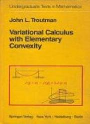 Cover of: Variational calculus with elementary convexity