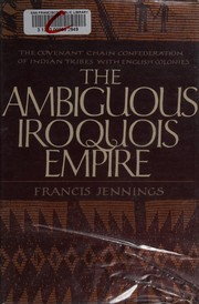 Cover of: The ambiguous Iroquois empire