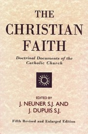 Cover of: The Christian faith in the doctrinal documents of the Catholic Church