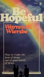 Cover of: Be hopeful: how to make the best of times out of your worst of times