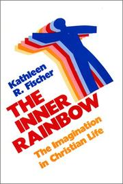 Cover of: The inner rainbow: the imagination in Christian life