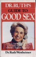 Cover of: Dr. Ruth's guide to good sex