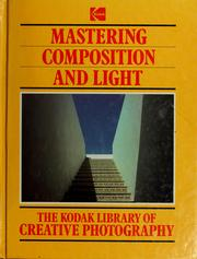 Cover of: Mastering composition and light