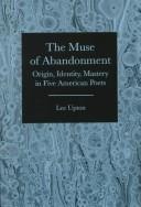Cover of: The muse of abandonment: origin, identity, mastery, in five American poets