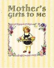 Cover of: Mother's gifts to me