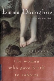 Cover of: The woman who gave birth to rabbits: Stories
