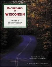 Cover of: Backroads of Wisconsin: your guide to Wisconsin's most scenic backroad adventures