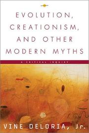 Cover of: Evolution, creationism, and other modern myths: a critical inquiry