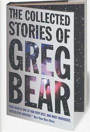 Cover of: The collected stories of Greg Bear