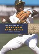 Cover of: The History of the Oakland Athletics