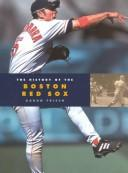 Cover of: The history of the Boston Red Sox