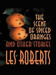 Cover of: The scent of spiced oranges and other stories