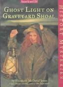 Cover of: Ghost light on Graveyard Shoal