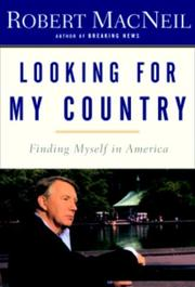 Cover of: Looking for my country: finding myself in America / Robert MacNeil.