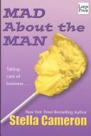 Cover of: MAD ABOUT THE MAN